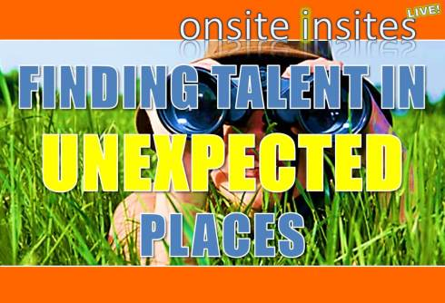 Onsite Insites LIVE -Finding Talent